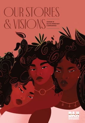 Our Stories and Visions: Gender in Black Immigrant Communities